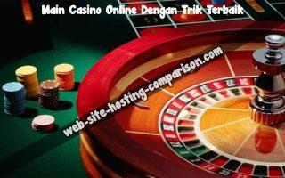 Main Casino Online Dengan Trik Terbaik